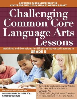 Challenging Common Core Language Arts Lessons, Grade 5 (Paperback): Magdalena Fitzsimmons
