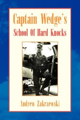 Captain Wedge's School of Hard Knocks (Paperback): Andrew Zakrzewski