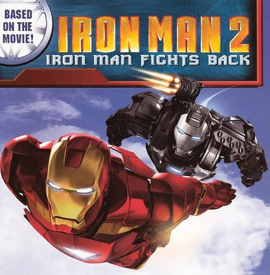 Iron Man 2 - Iron Man Fights Back (Hardcover, Bound for Schools & Libraries ed.): Marcelo Matere