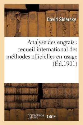 Analyse Des Engrais: Recueil International Des Methodes Officielles En Usage (French, Paperback): David Sidersky