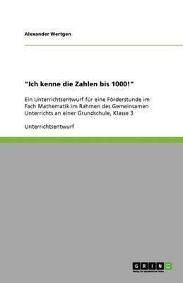 Ich Kenne Die Zahlen Bis 1000! (German, Paperback): Alexander Wertgen