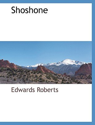 Shoshone (Paperback): Edwards Roberts