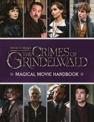 Fantastic Beasts: The Crimes of Grindelwald: Magical Movie Handbook (Hardcover): Scholastic