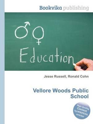 Vellore Woods Public School (Paperback): Jesse Russell, Ronald Cohn