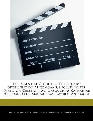 The Essential Guide for the Oscars - Spotlight on Alice Adams, Including Its Director, Celebrity Actors Such as Katharine...