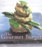 Gourmet Burger, The (Hardcover): Paul Gayler