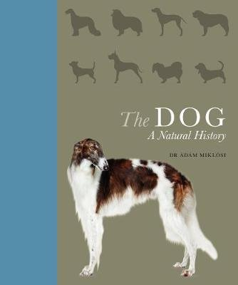 The Dog - A natural history (Hardcover): Adam Miklosi
