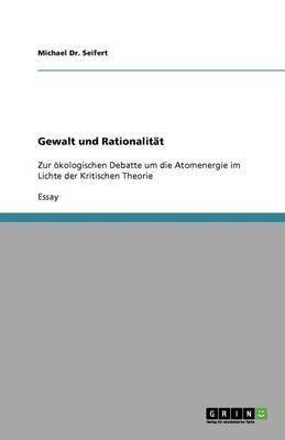 Gewalt Und Rationalitat (German, Paperback): Michael Dr Seifert