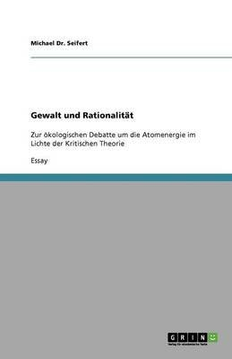 Gewalt Und Rationalit t (German, Paperback): Michael Dr Seifert