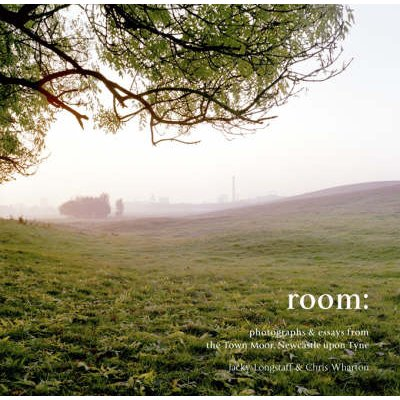 Room - Photographs and Essays from the Town Moor, Newcastle Upon Tyne (Paperback): Jacky Longstaff, Chris Wharton
