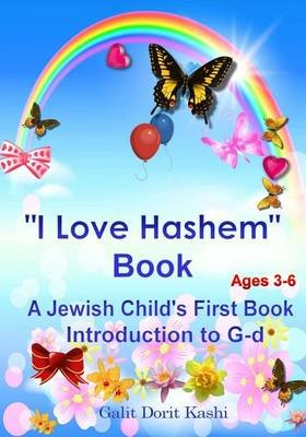 """I Love Hashem"" Book (Paperback): Galit Dorit Kashi"