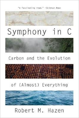 Symphony in C - Carbon and the Evolution of (Almost) Everything (Paperback): Robert M. Hazen