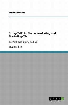 Long Tail Im Medienmarketing Und Marketing-Mix (German, Paperback): Sebastian Sunkler