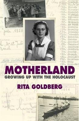 Motherland - Growing Up With the Holocaust (Paperback): Rita Goldberg