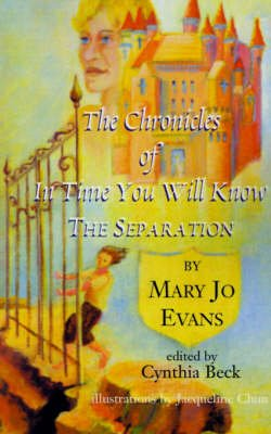The Chronicles of in Time You Will Know the Separation (Paperback): Mary Jo Evans