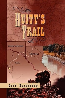 Huitt's Trail (Paperback): Jeff Blackburn
