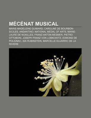 Mecenat Musical - Marie-Madeleine Guimard, Caroline de Bourbon-Siciles, Andantino, National Medal of Arts, Marie-Laure de...