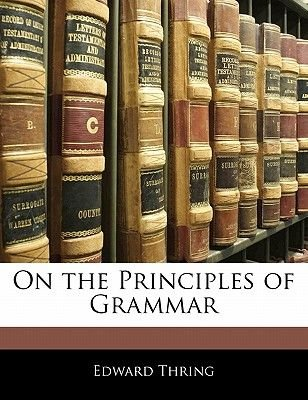 On the Principles of Grammar (Paperback): Edward Thring