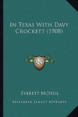 In Texas with Davy Crockett (1908) (Paperback): Everett Mcneil