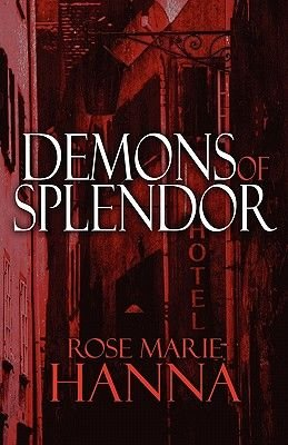Demons of Splendor (Paperback): Rose Marie Hanna