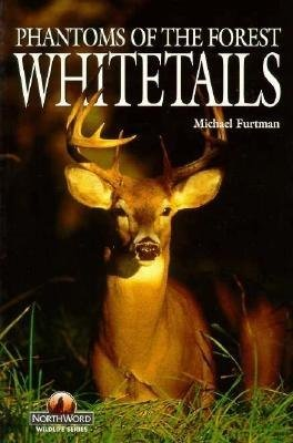 Whitetails - Phantoms of the Forest (Paperback): Michael Furtman