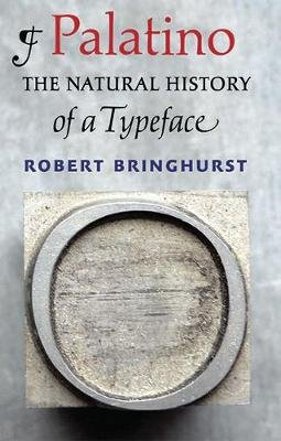Palatino - The Natural History of a Typeface (Hardcover): Robert Bringhurst