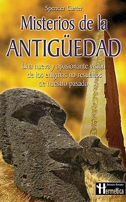 Misterios de La Antiguedad (Spanish, Paperback): Spencer Carter