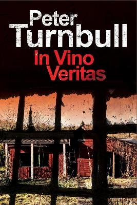 In Vino Veritas - A British police procedural (Hardcover, First World Publication ed.): Peter Turnbull