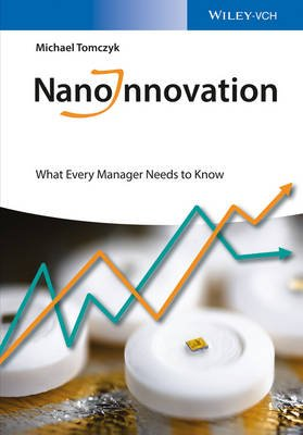 NanoInnovation - What Every Manager Needs to Know (Paperback): Michael S. Tomczyk