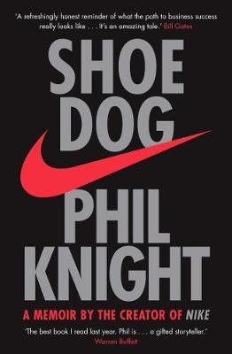 Shoe Dog - A Memoir by the Creator of NIKE (Paperback): Phil Knight
