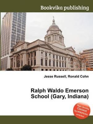 Ralph Waldo Emerson School (Gary, Indiana) (Paperback): Jesse Russell, Ronald Cohn