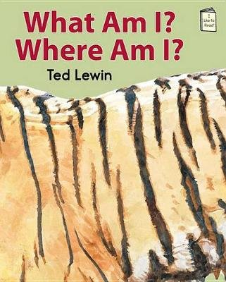 What Am I? Where Am I? (Paperback): Ted Lewin