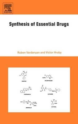 Synthesis of Essential Drugs (Electronic book text): Ruben Vardanyan, Victor Hruby