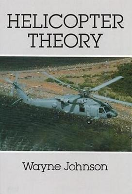 Helicopter Theory (Electronic book text, Revised ed.): Wayne Johnson