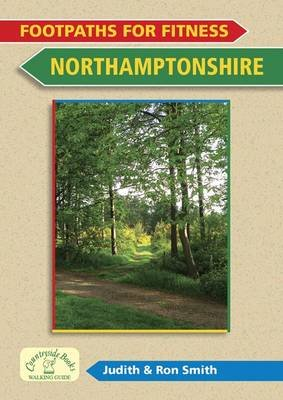Footpaths for Fitness: Northamptonshire (Paperback): Judith Smith, Ron Smith