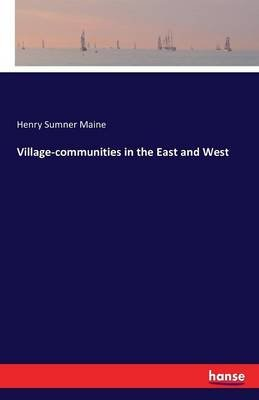 Village-Communities in the East and West (Paperback): Henry Sumner Maine