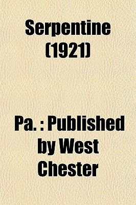 Serpentine (1921) (Paperback): Pa Published by West Chester