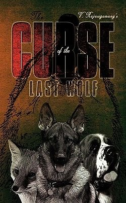 The Curse of the Last Wolf (Paperback): V. Rajasigamany