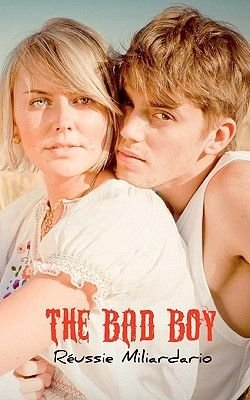 The Bad Boy (Paperback): Reussie Miliardario