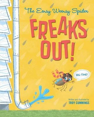 The Eensy Weensy Spider Freaks Out! (Big-Time!) (Hardcover): Troy Cummings