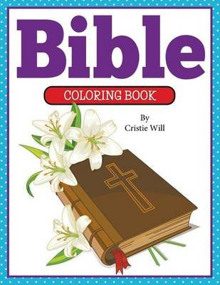 Bible Coloring Book (Paperback): Cristie Will