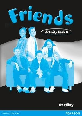 Friends 3 (Global) Workbook (Paperback): Liz Kilbey