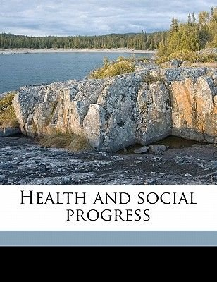 Health and Social Progress (Paperback): Rudolph Michael Binder