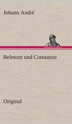 Belmont Und Constanze (German, Hardcover): Johann Andre