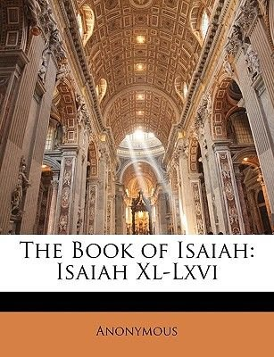The Book of Isaiah - Isaiah XL-LXVI (Paperback): Anonymous