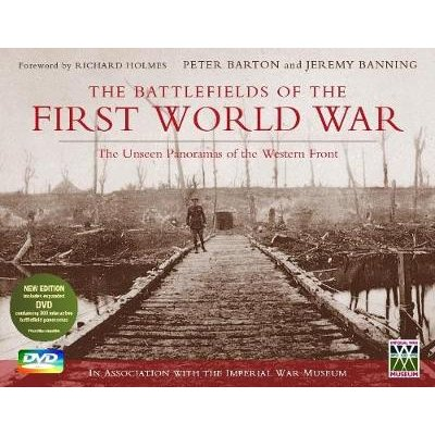 The Battlefields of the First World War - The Unseen Panoramas of the Western Front (Hardcover, New Ed): Peter Barton