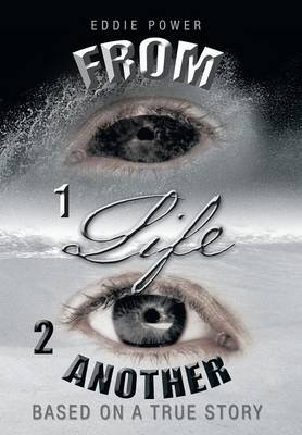 From 1life 2 Another - Based on a True Story (Hardcover): Eddie Power