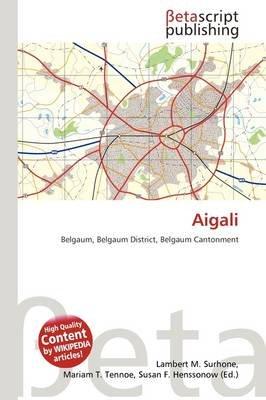 Aigali (Paperback): Lambert M. Surhone, Mariam T. Tennoe, Susan F. Henssonow
