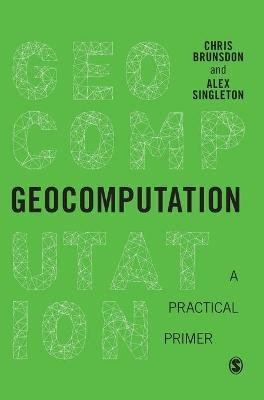 Geocomputation - A Practical Primer (Hardcover): Chris Brunsdon, Alex David Singleton