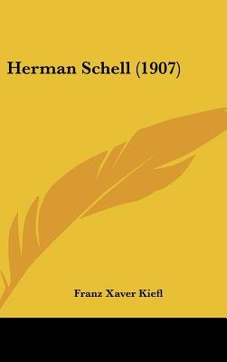 Herman Schell (1907) (English, German, Hardcover): Franz Xaver Kiefl
